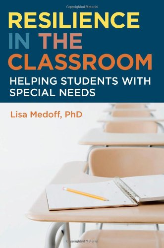 Resilience in the Classroom: Helping Students with Special Needs