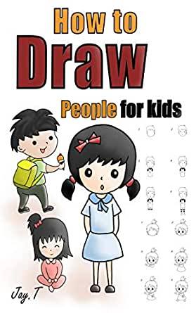 How To Draw People For Kids Step By Step Drawing Guide For Children Easy To Learn Draw Human Kindle Edition By T Jay Arts Photography Kindle Ebooks Amazon Com