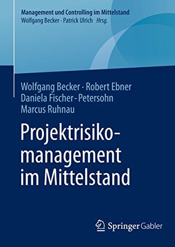 Download Projektrisikomanagement im Mittelstand (Management und Controlling im Mittelstand) (German Edition) Pdf