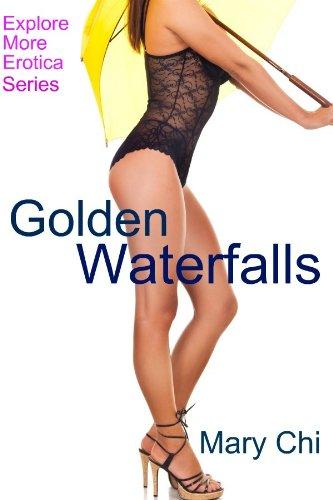 Golden Waterfalls (Explore More Erotica Book ()