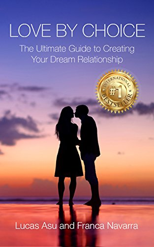 love-by-choice-the-ultimate-guide-for-creating-your-dream-relationship