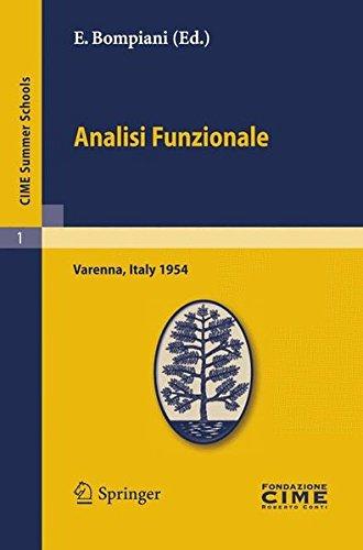 Analisi Funzionale: Lectures given at a Summer School of the Centro Internazionale Matematico Estivo (C.I.M.E.) held in Varenna (Como), Italy, June, ... (C.I.M.E. Summer Schools) (Italian Edition) ebook