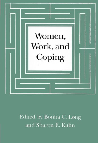 Women, Work, and Coping: A Multidisciplinary Approach to Workplace Stress (Critical Perspectives on Public Affairs)