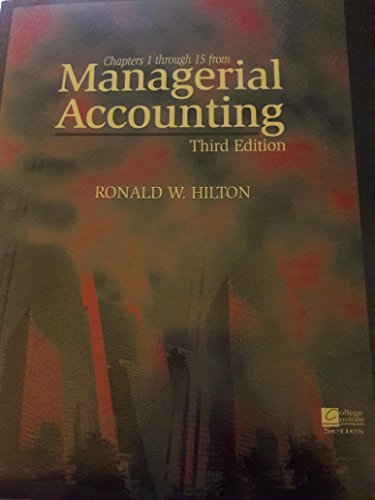Chapters 1 through 15 from Managerial accounting, third edition (College custom series)
