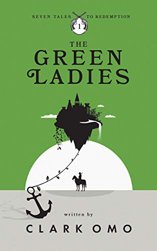 1 Ladies Green - The Green Ladies (Seven Tales to Redemption Book 1)
