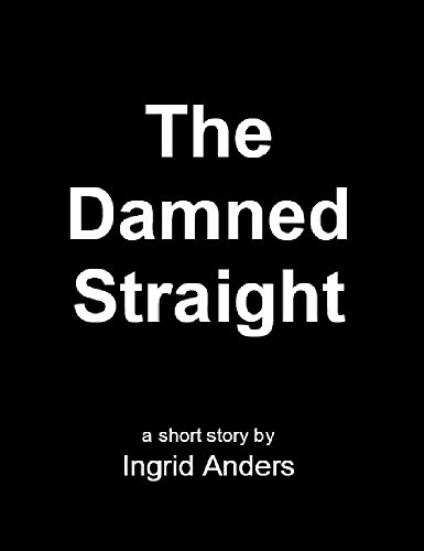 The Damned Straight - A Short Story: Literature for Social Change