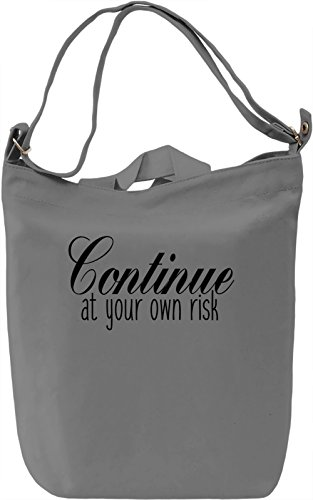 Continue at your own risk Borsa Giornaliera Canvas Canvas Day Bag| 100% Premium Cotton Canvas| DTG Printing|