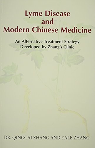 Lyme Disease and Modern Chinese Medicine by Dr. QingCai Zhang (2006-03-01)