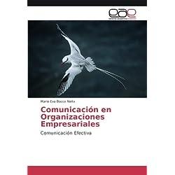 Comunicación en Organizaciones empresariales: Comunicación efectiva (Spanish Edition)