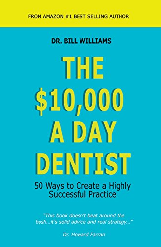 Amazon the 10000 a day dentist 50 ways to create a highly the 10000 a day dentist 50 ways to create a highly successful practice by fandeluxe Gallery