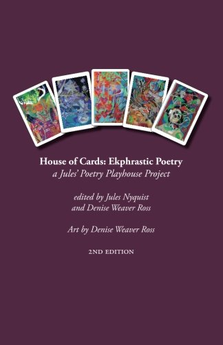 House of Cards: Ekphrastic Poetry: a Jules Poetry Playhouse Project