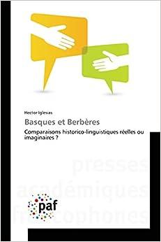 Basques et Berbères: Comparaisons historico-linguistiques réelles ou imaginaires ? (Omn.Pres.Franc.)