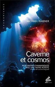 Caverne et cosmos - Rencontres chamaniques par Michaël Harner