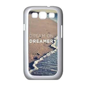 Dream on dreamer Custom Case for Samsung Galaxy S3 I9300, Personalized Dream on dreamer Case