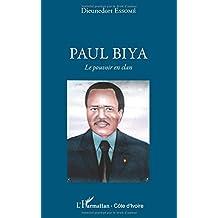 Paul Biya: Le pouvoir en clan