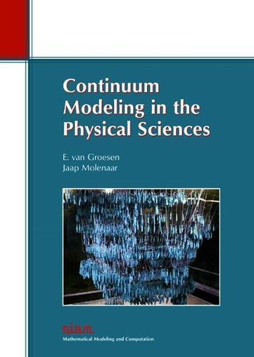 Continuum Modeling in the Physical Sciences (Monographs on Mathematical Modeling and Computation)