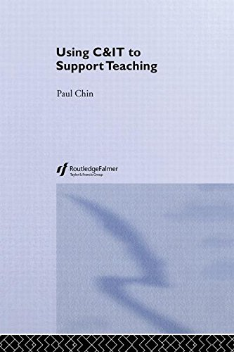 Using C&IT to Support Teaching (Key Guides for Effective Teaching in Higher Education) by Routledge