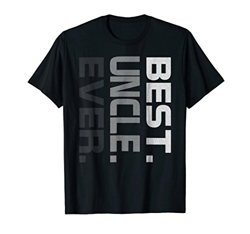 Mens Best Uncle ever fathers day t shirt gift for Uncle 2018