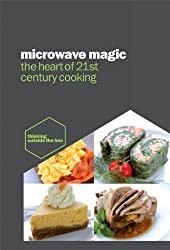 Microwave Magic - The Heart of 21st Century Cooking