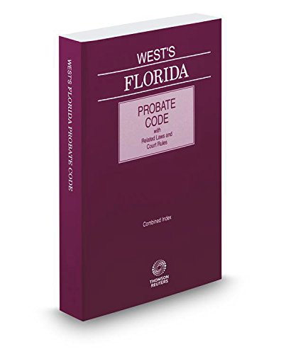 West's Florida Probate Code with Related Laws & Court Rules, 2015 ed.