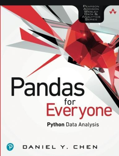 Pandas for Everyone: Python Data Analysis (Addison-Wesley Data & Analytics Series) by Addison-Wesley Professional
