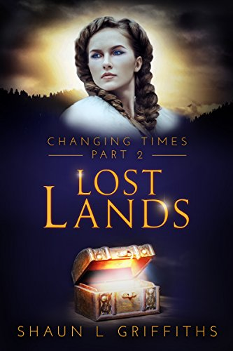 Lost Lands (Changing Times Book 2) by [Griffiths, Shaun L]