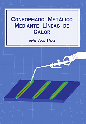 Descargar Libro Conformado MetÁlico Mediante LÍneas De Calor Adan Vega Saenz