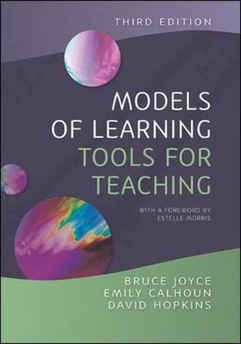 Models of Learning, Tools for Teaching. Bruce Joyce, Emily Calhoun and David Hopkins