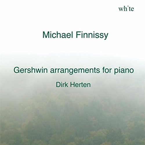 - Michael Finnissy: Gershwin Arrangements for Piano