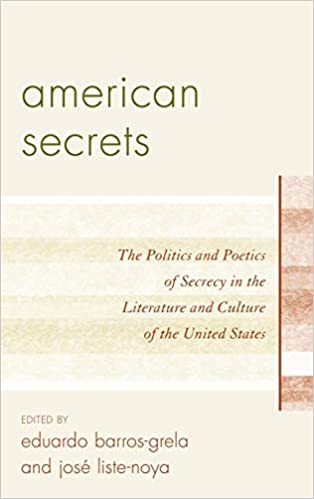 "Image result for ""AMERICAN SECRETS: THE POLITICS AND POETICS OF SECRECY IN THE LITERATURE AND CULTURE OF THE UNITED STATES"""