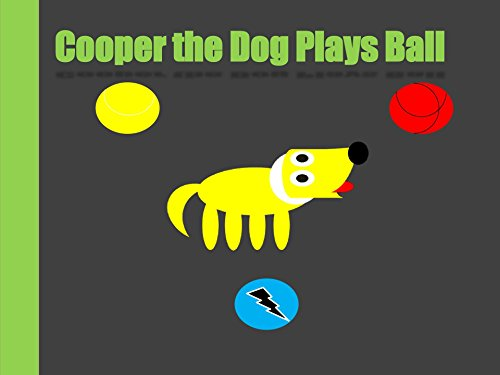 Cooper Plays Ball (A Dog Named Cooper) ()