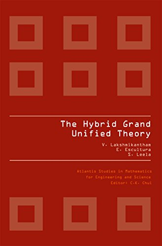 THE HYBRID GRAND UNIFIED THEORY: 3 (Atlantis Studies in Mathematics for Engineering and (Hybrid Grande)