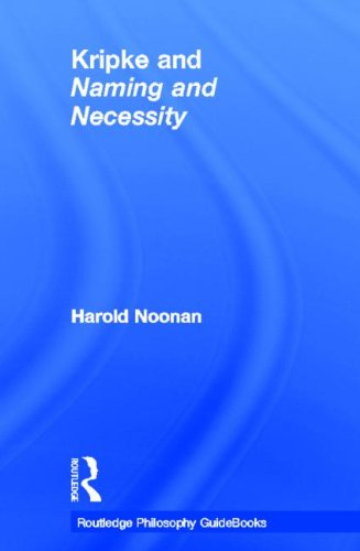 Routledge Philosophy GuideBook to Kripke and Naming and Necessity (Routledge Philosophy GuideBooks)