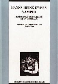 Vampir : Roman tout en couleurs et en lambeaux par Hanns Heinz Ewers