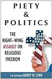 Piety and Politics, Barry W. Lynn, 0307347494