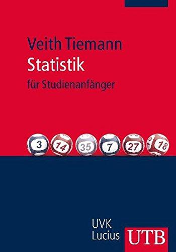 Statistik: für Studienanfänger Taschenbuch – 7. Dezember 2011 Veith Tiemann UTB GmbH 3825235742 für die Hochschulausbildung