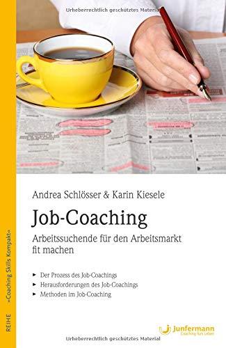 Job-Coaching: Arbeitssuchende für den Arbeitsmarkt fit machen Taschenbuch – 21. September 2018 Andrea Schlösser Karin Kiesele Junfermann Verlag 3955718123