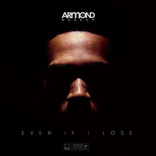 Armond Wakeup - Even If I Lose 2018