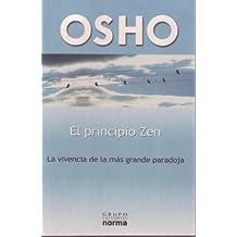 El Principio del Zen: La Vivencia de la Mas Grande Paradoja (Spanish Edition)