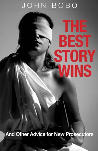 The best story wins and other advice for new prosecutors kindle the best story wins and other advice for new prosecutors by bobo john fandeluxe Image collections