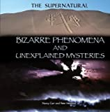 Bizarre Phenomena and Unexplained Mysteries, Peter Henshaw, 1448859840