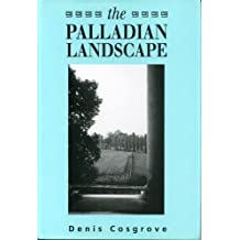 The Palladian Landscape: Geographical Change and Its Cultural Representations in Sixteenth-Century Italy
