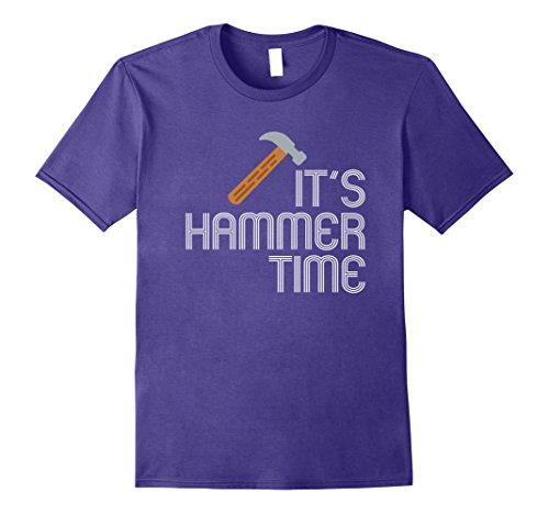 Hammer Time T-shirt - Mens Funny Carpenter Humor T-Shirt - Pun It's Hammer Time Tools Large Purple