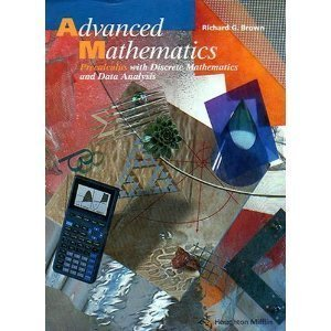 Advanced Mathematics: Precalculus With Discrete Mathematics And Data Analysis