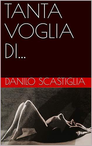 TANTA VOGLIA DI... (Italian Edition) - Kindle edition by ...