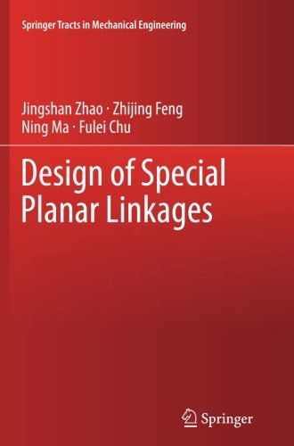 Design of Special Planar Linkages (Springer Tracts in Mechanical Engineering)