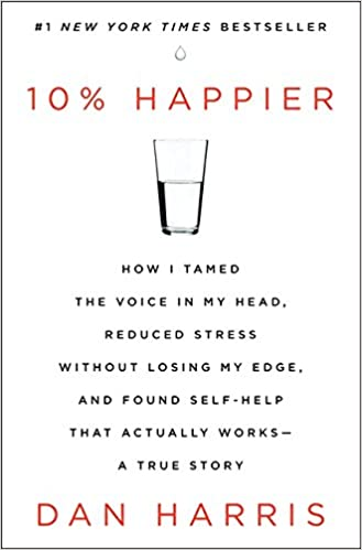 10% Happier: How I Tamed the Voice in My Head