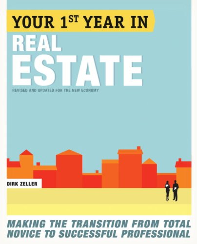 Your First Year in Real Estate, 2nd Ed.: Making the Transition from Total Novice to Successful Professional (Brand Licensing)