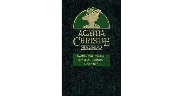 Obras completas 9: Pasajero para Francfort, El pudding de Navidad, Los relojes: Agatha Christie: 9788475308241: Amazon.com: Books