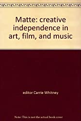 Matte: creative independence in art, film, and music
